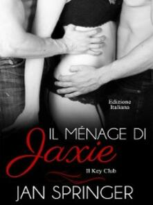 Il ménage di Jaxie - Jan Springer - ebook
