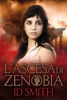 L'ascesa Di Zenobia - JD Smith - ebook