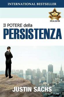 Il Potere Della Persistenza - Justin Sachs - ebook