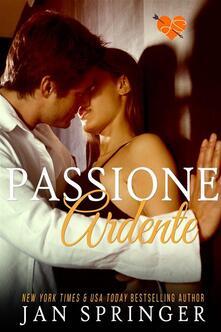 Passione Ardente - Jan Springer,Erika Arcoleo - Sendy Tarantino - ebook
