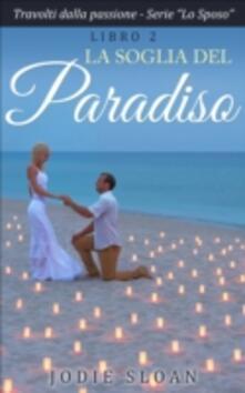 La Soglia Del Paradiso - Jodie Sloan - ebook