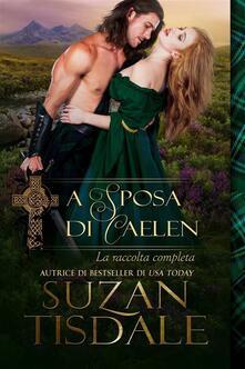 La Sposa Di Caelen - Suzan Tisdale - ebook