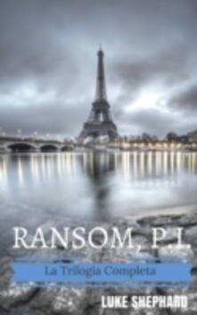 Ramson, I.P. - La Trilogia Completa - Luke Shephard - ebook