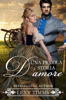 Una Piccola Storia D'amore - Lexy Timms - ebook