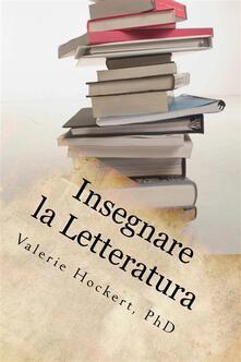 Insegnare la Letteratura - Valerie Hockert - ebook