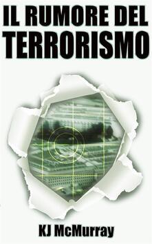 Il Rumore del Terrorismo - Lisa Gibson - ebook
