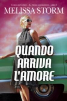 Quando Arriva L'amore - Melissa Storm - ebook