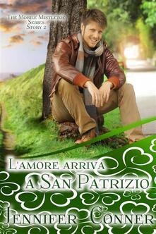 L'amore Arriva A San Patrizio - Jennifer Conner - ebook