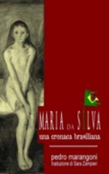 Maria da Silva - Una cronaca brasiliana - pedro marangoni - ebook