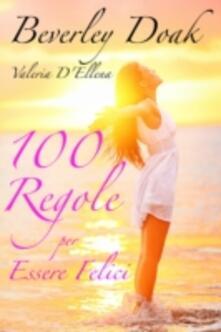 100 Regole Per Essere Felici - Beverley Doak - ebook
