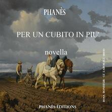 PER UN CUBITO IN PIU' - Patrice Martinez,Phanès - ebook