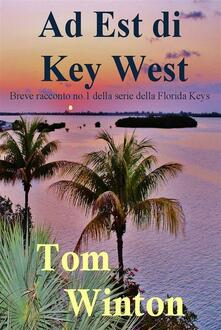 Ad Est di Key West - Tom Winton - ebook