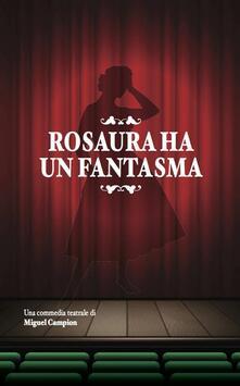 ROSAURA HA UN FANTASMA - Miguel Campion - ebook