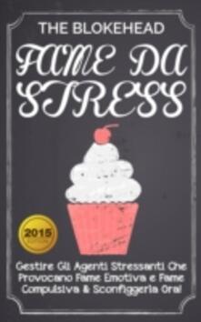 Fame da  Stress - The Blokehead - ebook