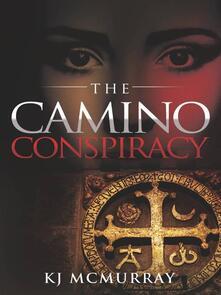 The Camino Conspiracy - KJ McMurray - ebook