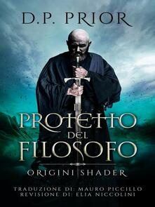 Il Protetto Del Filosofo - D.P. Prior - ebook