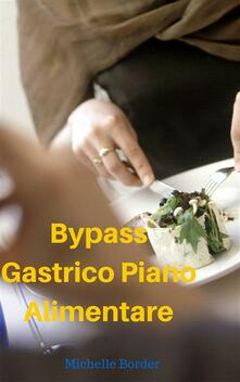 Bypass Gastrico Piano Alimentare - ebook