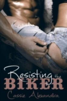 Resistere Al Biker - Cassie Alexandra - ebook