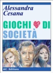 Giochi di societa - Alessandra Cesana - ebook
