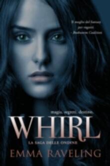 Whirl - Emma Raveling - ebook