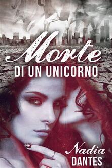 Morte di un unicorno - Nadia Dantes - ebook