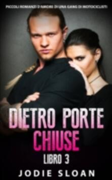 Dietro Porte Chiuse - Jodie Sloan - ebook