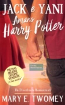 Jack E Yani Amano Harry Potter - Mary E. Twomey - ebook