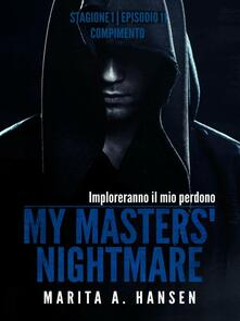 My Masters' Nightmare Stagione 1, Episodio 11 - Marita A. Hansen - ebook