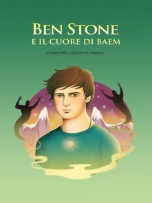 Ben Stone E Il Cuore Di Baem - Alejandro Ordóñez Perales - ebook