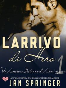 Un Amore a Distanza di Anni Luce--L'arrivo di Hero - Jan Springer - ebook