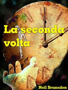 La Seconda Volta - Neil Brunsden - ebook