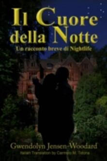 Il Cuore della Notte - Gwendolyn Jensen-Woodard - ebook