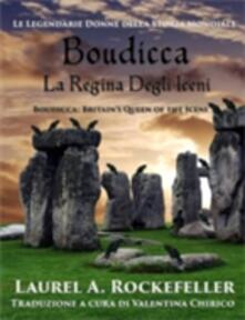 Boudicca, la regina degli Iceni - Laurel A. Rockefeller - ebook