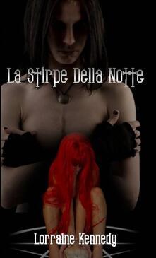 La Stirpe Della Notte - Lorraine Kennedy - ebook