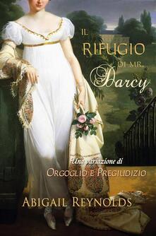 Il Rifugio Di Mr. Darcy - Abigail Reynolds - ebook