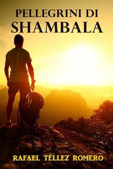 Pellegrini Di Shambala - Rafael Téllez Romero - ebook