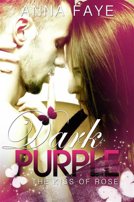 Dark Purple - The kiss of Rose (Una storia d'amore) - Anna Faye,Anna Winter - ebook
