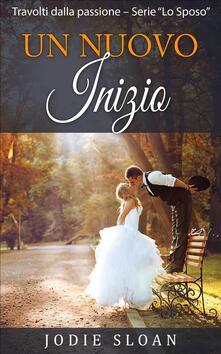 Un Nuovo Inizio - Jodie Sloan - ebook