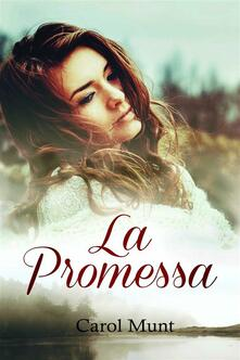 La Promessa - Carol Munt - ebook