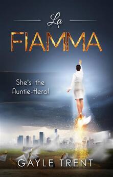 La Fiamma - Gayle Trent - ebook