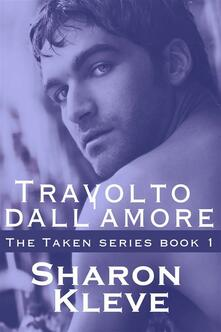 Travolto dall'amore - Sharon Kleve - ebook