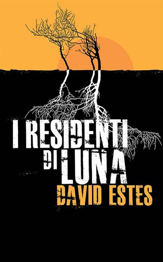 I Residenti di Luna - David Estes - ebook