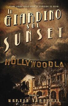 Il Giardino Sul Sunset - Martin Turnbull - ebook