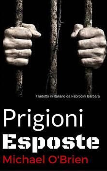 Prigioni Esposte - michael obrien - ebook