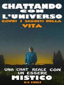 Chattando Con L'Universo - H. G. Cibele - ebook