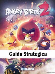 Angry Birds 2 Guida Strategica - ebook