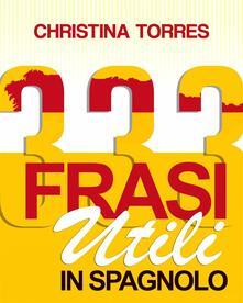 333 Frasi Utili In Spagnolo - Christina Torres - ebook