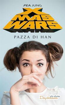 Xmas Wars: Pazza Di Han - Pea Jung - ebook