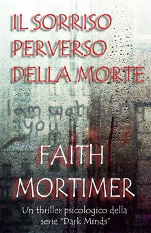 Il Sorriso Perverso Della Morte - Faith Mortimer - ebook