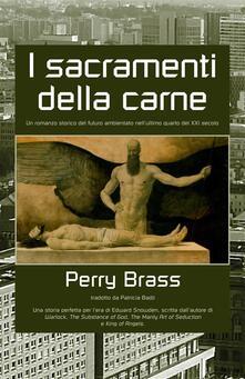I Sacramenti Della Carne - Perry Brass - ebook